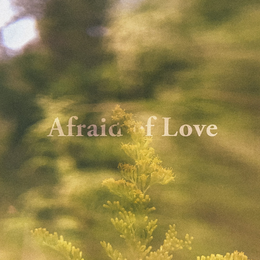 'Afraid of Love' EP