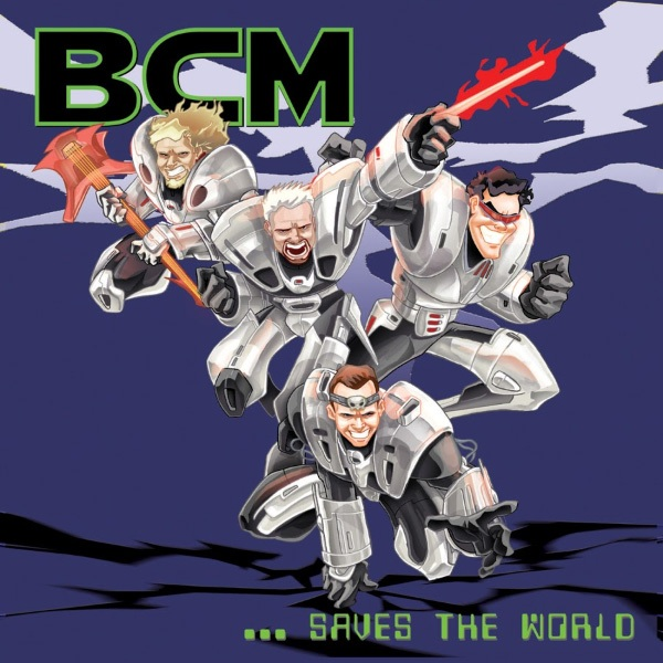 BCM...Saves The World